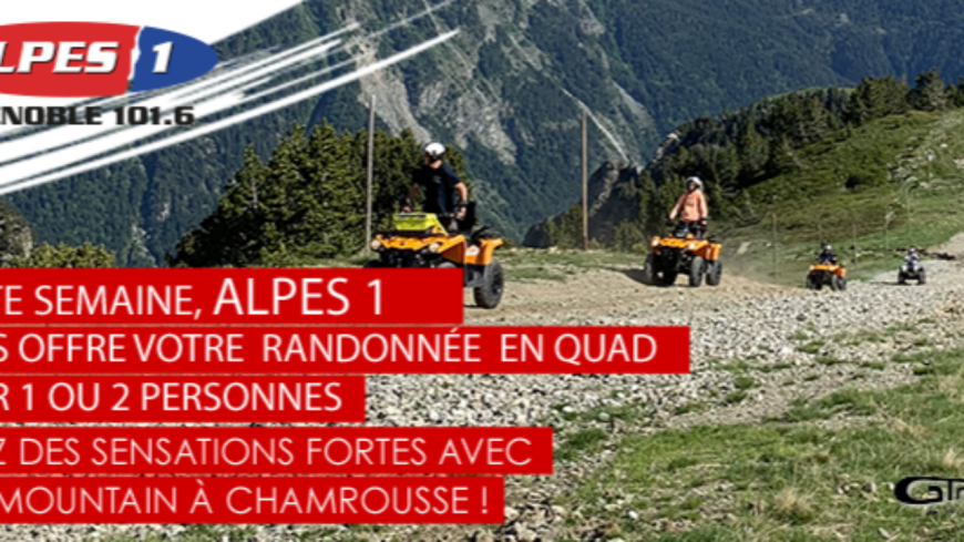 Gagnez votre randonnée en quad avec Alpes 1 Grenoble et GTR Mountain